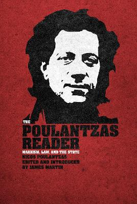 The Poulantzas Reader: Marxism, Law, and the State