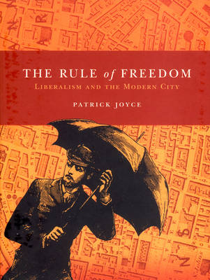 The Rule of Freedom: Liberalism and the Modern City