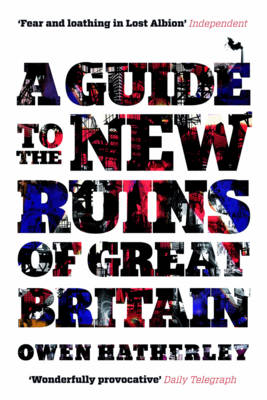 A Guide to the New Ruins of Great Britain