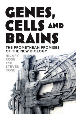 Genes, Cells and Brains: Bioscience's Promethean Promises
