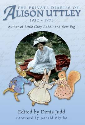 """The Private Diaries of Alison Uttley: Author of """"Little Grey Rabbit"""""""