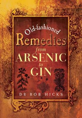 Old-Fashioned Remedies: From Arsenic to Gin