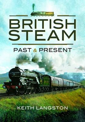 British Steam: Past and Present