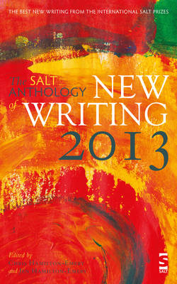 The Salt Anthology of New Writing 2013