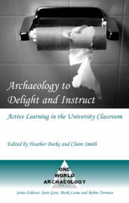 Archaeology to Delight and Instruct: Active Learning in the University Classroom