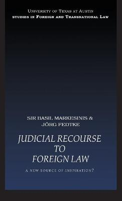 Judicial Recourse to Foreign Law: A New Source of Inspiration?