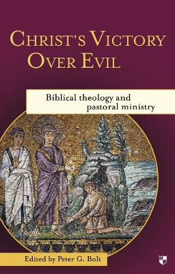 Christ's Victory Over Evil: Biblical Theology and Pastoral Ministry