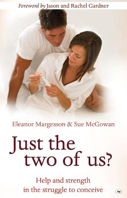 Just the Two of Us?: Help and Strength in the Struggle to Conceive
