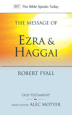 The Message of Ezra and Haggai: Building for God