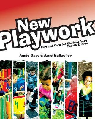 New Playwork: Play and Care for Children 4-16