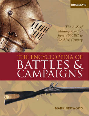 Brassey's Encyclopedia of Battles and Campaigns: An A-to-Z of Conflict from 4000BC to the Twenty-First Century
