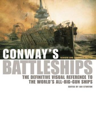 Conway's Battleships: The Definitive Visual Reference to the World's All-big-gun Ships