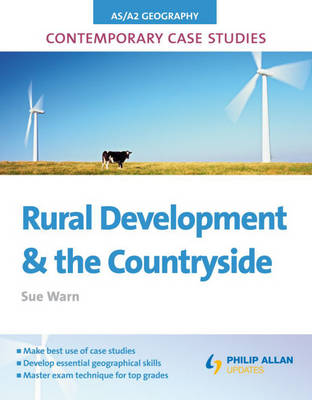 AS/A2 Geography Contemporary Case Studies: Rural Development and the Countryside