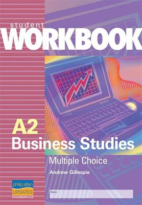 A2 Business Studies: Multiple Choice Questions: Student Workbook