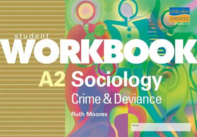A2 Sociology: Crime and Deviance: Workbook