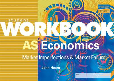 AS Economics: Market Imperfections and Market Failure: Student Workbook