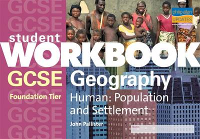 GCSE Human Geography: Population and Settlement: Workbook (foundation)