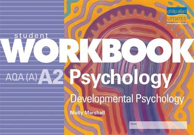 AQA (A) A2 Psychology: Developmental Psychology: Workbook