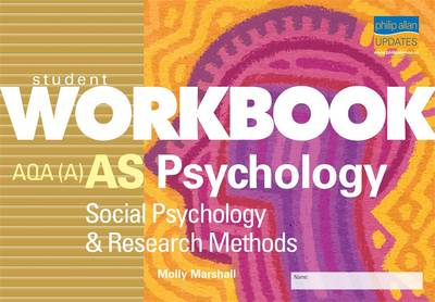 AS Psychology AQA (A): Social Psychology and Research Methods: Student Workbook