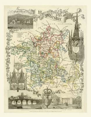 Thomas Moules Map of Worcestershire 1837: Colour Print of County Map of Worcestershire 1837 by Thomas Moule