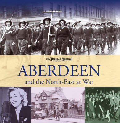 Aberdeen and the North East at War