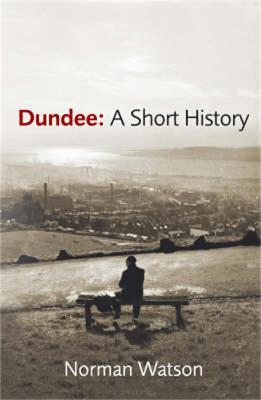 Dundee: A Short History