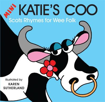 Mini Katie's Coo: Scots Rhymes for Wee Folk