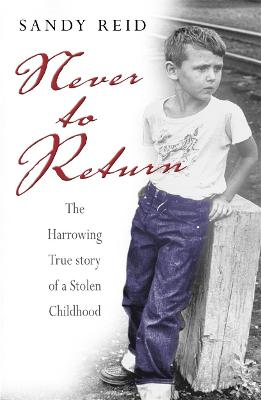 Never to Return: The Harrowing True Story of a Stolen Childhood