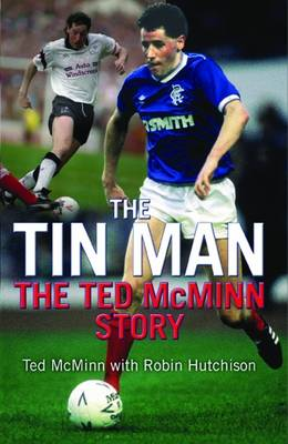 The Tin Man: The Ted McMinn Story