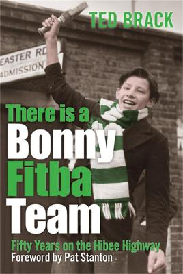 There is a Bonny Fitba Team: 50 Years on the Hibee Highway