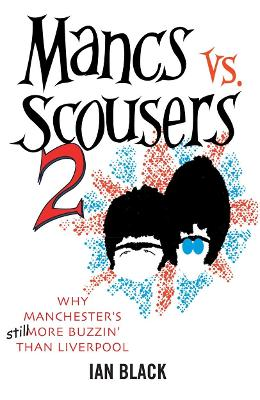 Mancs vs Scousers: and Scousers vs Mancs: v. 2