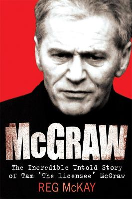 McGraw: The Incredible Untold Story of Tam the Licensee McGraw