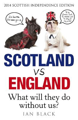 Scotland vs England: Whit Will They Dae Withoot Us?: 2014