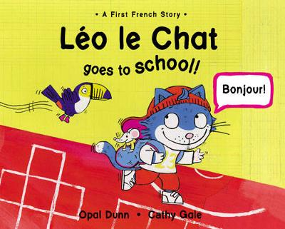 Leo Le Chat Goes to School (Dual Language French/English)