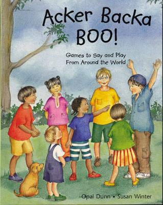 Acker Backa Boo: Games to Say and Play from Around the World