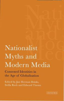 Nationalist Myths and Modern Media: Cultural Identity in the Age of Globalisation