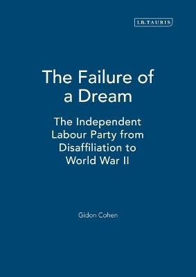The Failure of a Dream: The Independent Labour Party from Disaffiliation to World War II