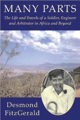 Many Parts: The Life and Travels of a Soldier, Engineer and Arbitrator in Africa and Beyond