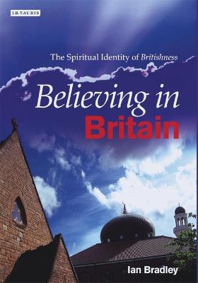 Believing in Britain: The Spiritual Identity of 'Britishness'