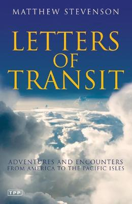 Letters of Transit: Essays on Travel, History, Politics and Family Life Abroad