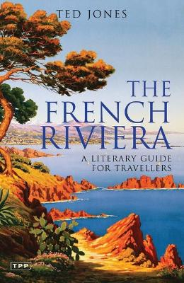 The French Riviera: A Literary Guide for Travellers
