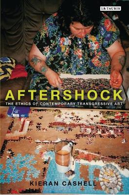 Aftershock: The Ethics of Contemporary Transgressive Art