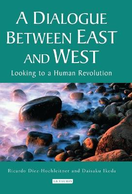 A Dialogue Between East and West: Looking to a Human Revolution