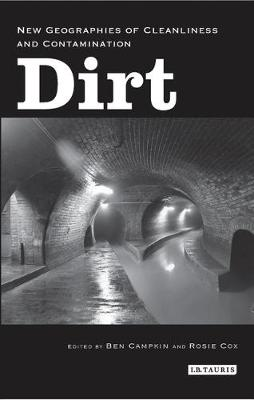 Dirt: New Geographies of Cleanliness and Contamination