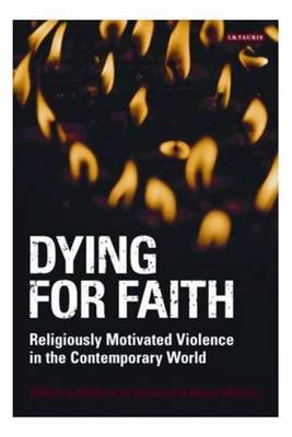 Dying for Faith: Religiously Motivated Violence in the Contemporary World
