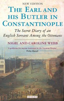 Earl and His Butler in Constantinople: The Secret Diary of an English Servant Among the Ottomans