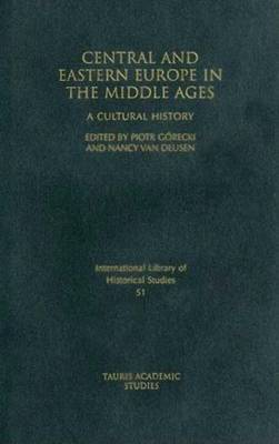 Central and Eastern Europe in the Middle Ages: A Cultural History