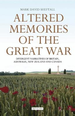 Altered Memories of the Great War: Divergent Narratives of Britain, Australia, New Zealand and Canada