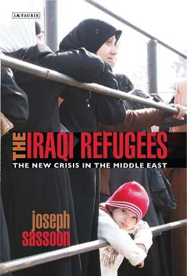 The Iraqi Refugees: The New Crisis in the Middle-East