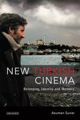 New Turkish Cinema: Belonging, Identity and Memory